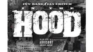 Juu Bang X Jay Critch In The Hood (PRODUCE BY 1AFTERPARTY)