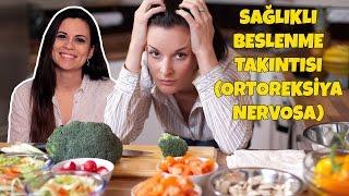 Sağlıklı Beslenme Takıntısı | Ortoreksiya Nervosa Nedir?