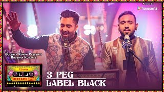 T-Series Mixtape Punjabi:3 Peg/Label Black | Sharry Mann Gupz Sehra| Bhushan Kumar Ahmed K Abhijit V