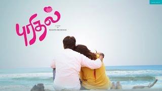 PURIDHAL - Tamil Romantic Short film[HD] - 2017 with English Subtitles - By Renjith Krishnan