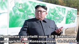 Nordkorea verurteilt neue US Sanktionen und spricht von Konsequenzen 16.12.2018