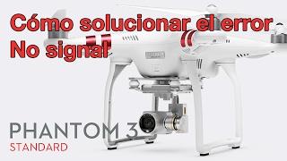 Como solucionar error NO SIGNAL  | dji phantom 3 Standard Español Audio Corregido
