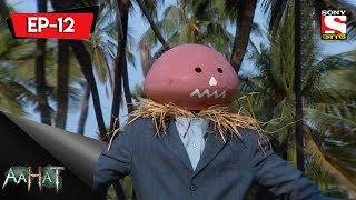 Aahat - 3 - আহত (Bengali) Ep 12 - The Scarecrow