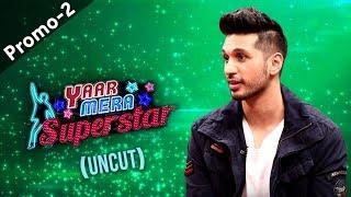 Arjun Kanungo (Baaki Baatein Peene Baad Fame) On Yaar Mera Superstar 2 | Promo 2