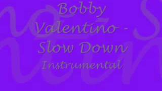 Slow Down Intrumental - Bobby V