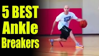 How to Break Ankles - Top 5 Crossovers: Basketball Moves | Ankle Breakers - Sick Handles