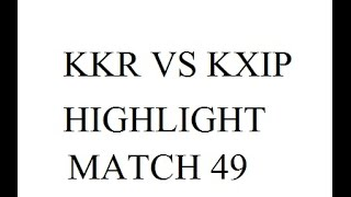 KXIP VS KKR HIGHLIGHT MATCH 49 IPL 10