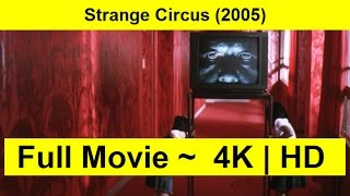 Strange Circus Full Movie