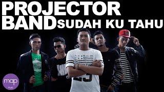 Projector Band - Sudah Ku Tahu ( Lirik Video)