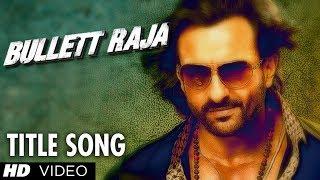 Bullett Raja Title Video Song | Saif Ali Khan, Jimmy Shergill, Sonakshi Sinha