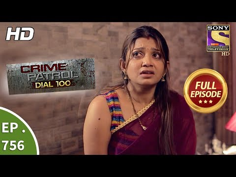 Crime Patrol Dial 100 - Ep 756 - Full Episode - 16th  April, 2018
