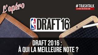 Apéro TrashTalk #44 - Draft 2016 : à qui la meilleure note ?