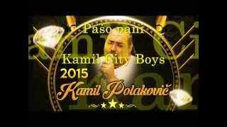 City Boys Kamil - Pašo pani 2015