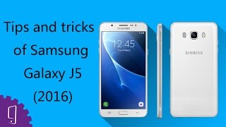 Tips and Tricks of Samsung Galaxy J5 2016