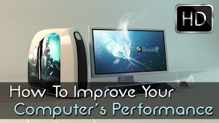 How To Improve Your Computer's Performance (HD)