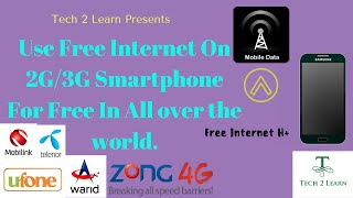 Use Free 2G/3G Internet On any Android Phone (Unlimited) Easily . [ Urdu/Hindi ]