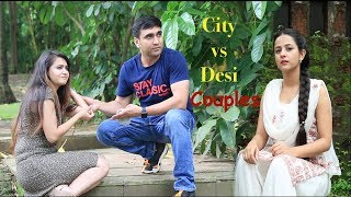 Life Of City Vs Desi Couples Lalit Shokeen Films