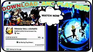 [FULL NEW TUTORIAL]HOW to Download DRAGONBALL LEGENDS FROM PLAY STORE AND PLAY
