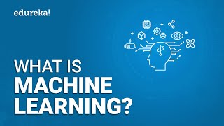 What is Machine Learning? | Introduction to Machine Learning | Machine Learning Training | Edureka