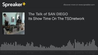 Its Show Time On The TSDnetwork (made with Spreake