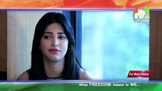 Independence Day Special - Shruti Hassan wishes women felt more safe in Independant India