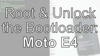 Root & Unlock Bootloader Motorola Moto E4 7.1.1 Android Nougat Windows & Mac [Magisk/phh]