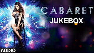 CABARET Full Songs (Jukebox) | Richa Chadda, Gulshan Devaiah | T-Series
