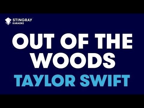 """Out of the Woods in the Style of """"Taylor Swift"""" with lyrics (no lead vocal)"""