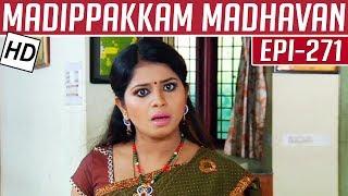 Madippakkam Madhavan | Epi 271 | 03/02/2015 | Kalaignar TV
