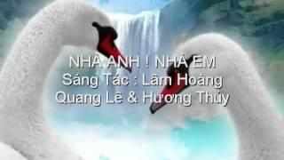 Nhà Anh Nhà Em ( Lâm Hoàng ) - Quang Lê & Hương Thủy