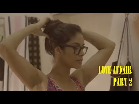 Xxx Mp4 LOVE AFFAIR A SHORT FILM PART 2 3gp Sex