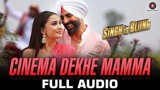 Cinema Dekhe Mamma - Full Song | Singh Is Bliing | Akshay Kumar - Amy Jackson