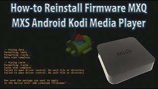 How-to Reinstall Firmware MXQ MXS M8N M8S Kodi Media Player - Fix All Problems