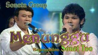 Never Dies – Soneta Group – MENUNGGU – Regeneration Sonet Too