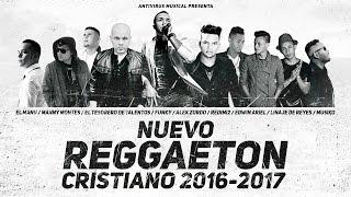Nuevo Reggaeton Cristiano 2017 ★Estrenos★