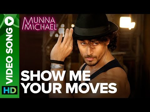 Xxx Mp4 Show Me Your Moves Video Song Tiger Shroff Munna Michael 2017 3gp Sex