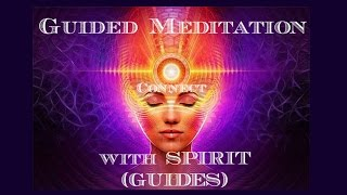 Connect with Spirit (Guides) Guided Meditation