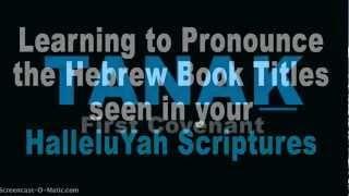 How to Pronounce Hebrew Book Names In HalleluYah Scriptures