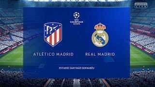 FIFA 19 - Atletico Madrid Vs Real Madrid FULL GAMEPLAY