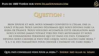 Quel Pays conseillez-vous pour la Hijra ? - Sheikh 'Abd Allah Al 'Adani