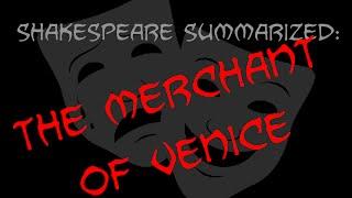 Shakespeare Summarized: The Merchant of Venice