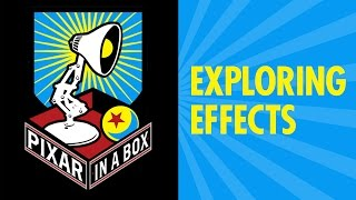 Exploring Effects | Pixar in a Box