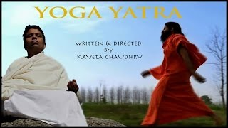 (Yoga Yatra)Biography Movie Of Swami Ramdev & Acharya Balkrishna
