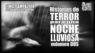 Historias de TERROR para una NOCHE LLUVIOSA / volumen 2 / por RAPATUSTRA