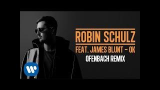 ROBIN SCHULZ FEAT. JAMES BLUNT – OK [OFENBACH REMIX] (OFFICIAL AUDIO)