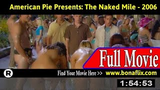 Watch: American Pie Presents: The Naked Mile Full Movie Online