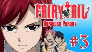 Fairy Tail Abridged Parody - Episode 3
