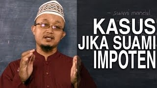 Serial Fikih Keluarga (17): Kasus Suami Yang Impoten - Ustad Aris Munandar