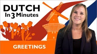 Learn Dutch - Dutch in Three Minutes - Greetings