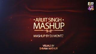 Arijit Singh Mashup | DJ Montz | Shivam Mathur